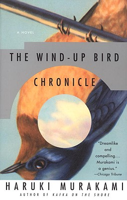 The Wind-Up Bird Chronicle: A Novel, Haruki Murakami