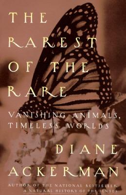 The Rarest of the Rare: Vanishing Animals, Timeless Worlds, Ackerman, Diane