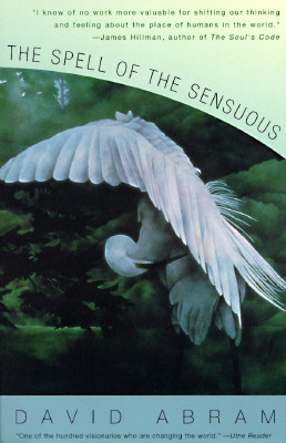 Image for Spell of the Sensuous: Perception and Language in a More-Than-Human World