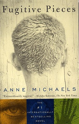 Fugitive Pieces: A Novel, Michaels, Anne