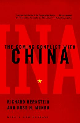 The Coming Conflict with China, Bernstein, Richard; Munro, Ross H.