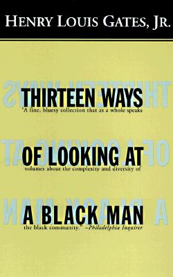 Thirteen Ways of Looking at a Black Man, HENRY LOUIS GATES