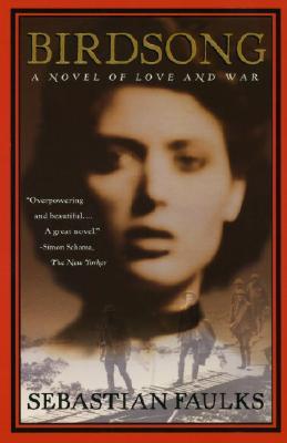 Birdsong: A Novel of Love and War (Vintage International), Sebastian Faulks