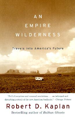 Image for An Empire Wilderness: Travels into America's Future