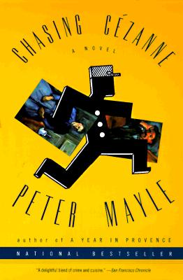 Chasing Cezanne: A Novel, Mayle, Peter