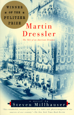Martin Dressler: The Tale of an American Dreamer (Vintage Contemporaries), STEVEN MILLHAUSER