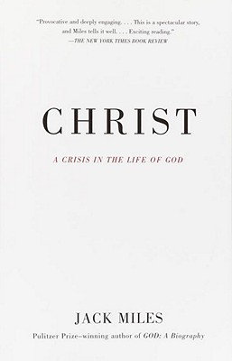 Christ: A Crisis in the Life of God, Miles, Jack