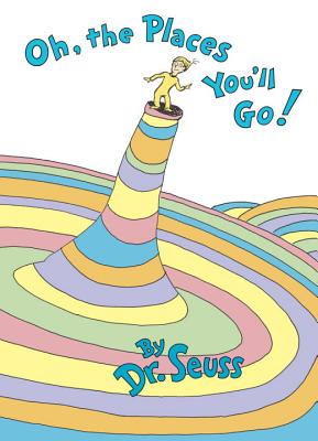 Oh The Places You'll Go!, Dr Seuss