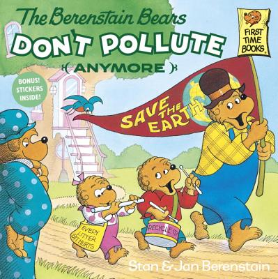 Image for The Berenstain Bears Don't Pollute (Anymore)