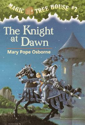 The Knight at Dawn (Magic Tree House, No. 2) (A Stepping Stone Book(TM)), MARY POPE OSBORNE