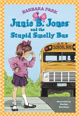 JUNIE B. JONES AND THE STUPID SMELLY BUS (JUNIE B. JONES, NO 1), PARK, BARBARA