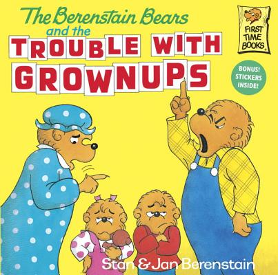 Image for The Berenstain Bears and the Trouble with Grownups