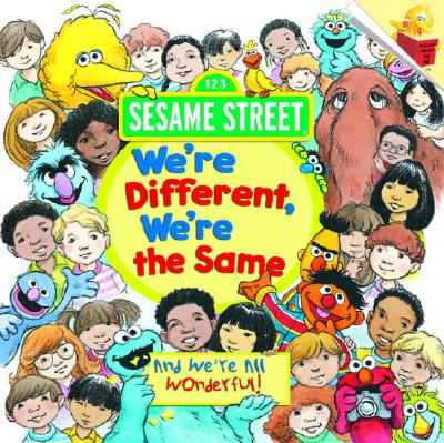 Image for WE'RE DIFFERENT, WE'RE THE SAME: AND WE'RE ALL WONDERFUL (SESAME STREET)