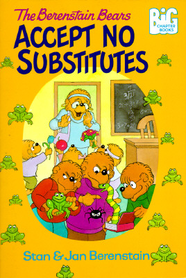 Image for The Berenstain Bears Accept No Substitutes