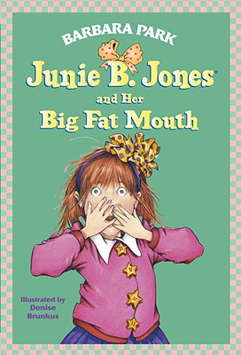 """Junie B. Jones and Her Big Fat Mouth (Junie B. Jones, No. 3)"", ""Park, Barbara"""