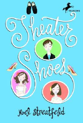 Theater Shoes (The Shoe Books), Noel Streatfeild