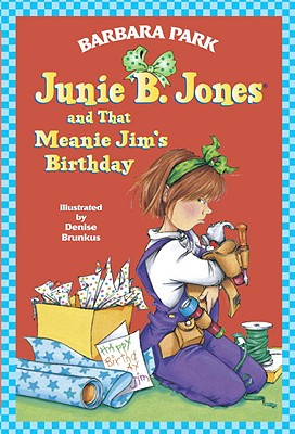 Image for Junie B. Jones and That Meanie Jim's Birthday (Junie B. Jones, No. 6)