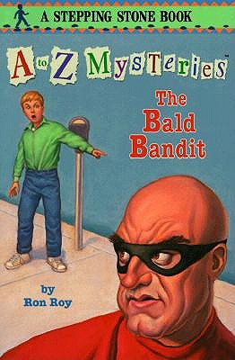 The Bald Bandit (A to Z Mysteries), Ron Roy