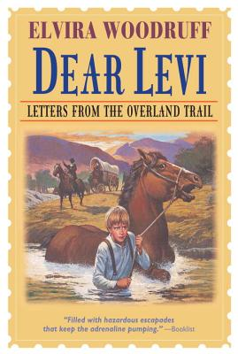 Dear Levi: Letters from the Overland Trail, Woodruff, Elvira