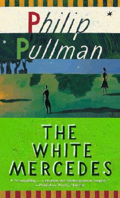 "The White Mercedes, ""Pullman, Philip"""