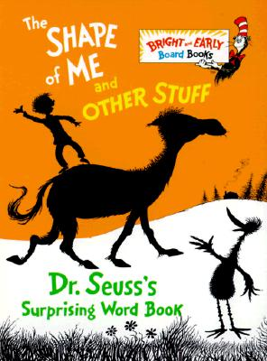 Image for The Shape of Me and Other Stuff: Dr. Seuss's Surprising Word Book