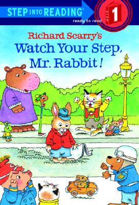 Richard Scarry's Watch Your Step, Mr. Rabbit! (Step-Into-Reading, Step 1), Richard Scarry