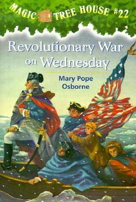 Revolutionary War On Wednesday (Magic Tree House 22, paper), MARY POPE OSBORNE