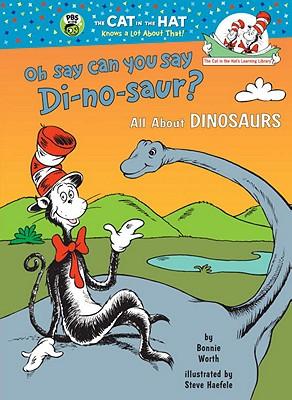 """""""Oh, Say Can You Say Di-no-saur? (Cat in the Hat's Learning Library)"""", """"Worth, Bonnie"""""""