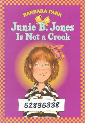 Junie B. Jones Is Not A Crook (Junie B. Jones 9, Library Binding), Park, Barbara