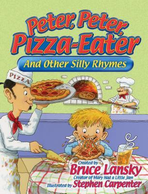 Peter Peter Pizza Eater, Bruce Lansky, Stephen Carpenter