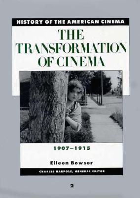 Image for History of the American Cinema: The Transformation of Cinema, 1907-1915