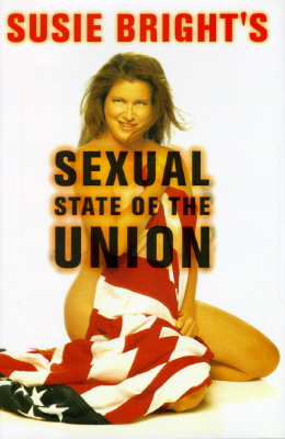 Susie Bright's Sexual State of the Union, Bright, Susie