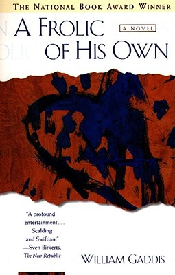 A Frolic of His Own, Gaddis, William