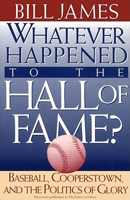 Whatever Happened to the Hall of Fame, James, Bill