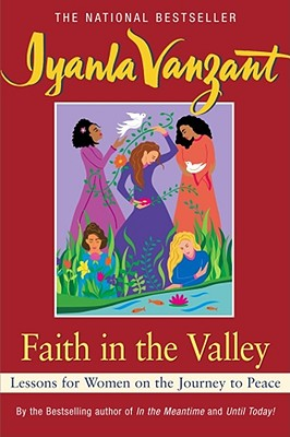 Image for Faith in the Valley: Lessons for Women on the Journey Toward Peace