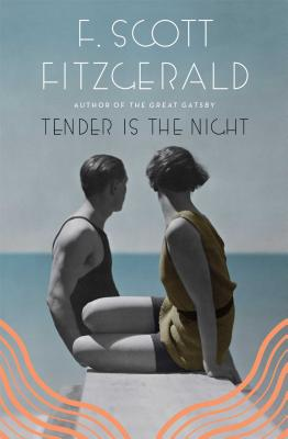 Tender Is the Night, F. Scott Fitzgerald