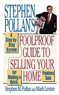 Stephen Pollan's Foolproof Guide to Selling Your Home, Pollan, Stephen M.; Levine, Mark