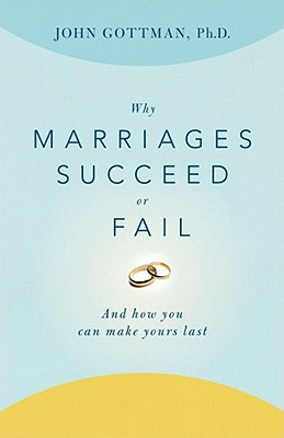 Image for Why Marriages Succeed or Fail: And How You Can Make Yours Last