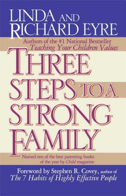 Three Steps to a Strong Family, Eyre, Linda; Eyre, Richard