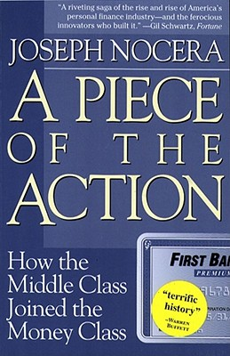 Image for A Piece of the Action: How the Middle Class Joined the Money Class