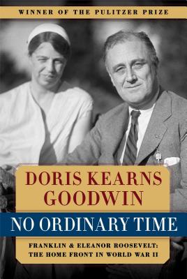 Image for No Ordinary Time: Franklin and Eleanor Roosevelt: The Home Front in World War II