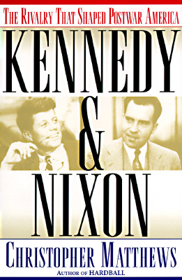 Image for Kennedy and Nixon: The Rivalry that Shaped Postwar America