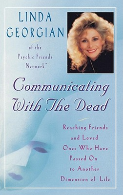 Image for Communicating with the Dead: Reaching Friends and Loved Ones Who Haved Passed On to Another Dimension of Life