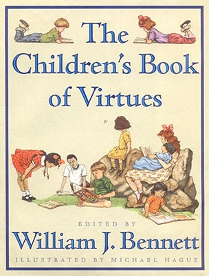 The Children's Book of Virtues, Bennett, William J. [editor]