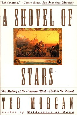 Image for Shovel Of Stars: The Making of the American West 1800 to the Present