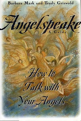 Image for Angelspeake: How to Talk With Your Angels