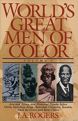 Image for 1: World's Great Men of Color, Volume I: Asia and Africa, and Historical Figures Before Christ, Including Aesop, Hannibal, Cleopatra, Zenobia, Askia the Great, and Many Others