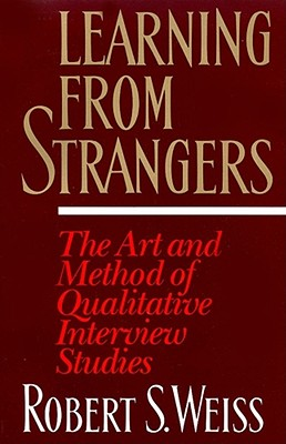 Image for LEARNING FROM STRANGERS : THE ART AND METHOD OF QUALITATIVE INTERVIEW STUDIES