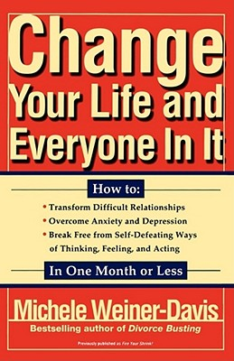 Image for Change Your Life and Everyone In It: How To: