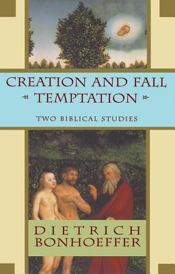 Creation and Fall/Temptation : Two Biblical Studies, DIETRICH BONHOEFFER